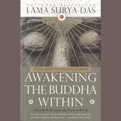 Awakening the Buddha Within: Eight Steps to Enlightenment, by Surya Das