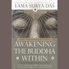 Awakening the Buddha Within: Eight Steps to Enlightenment Audiobook, by Surya Das