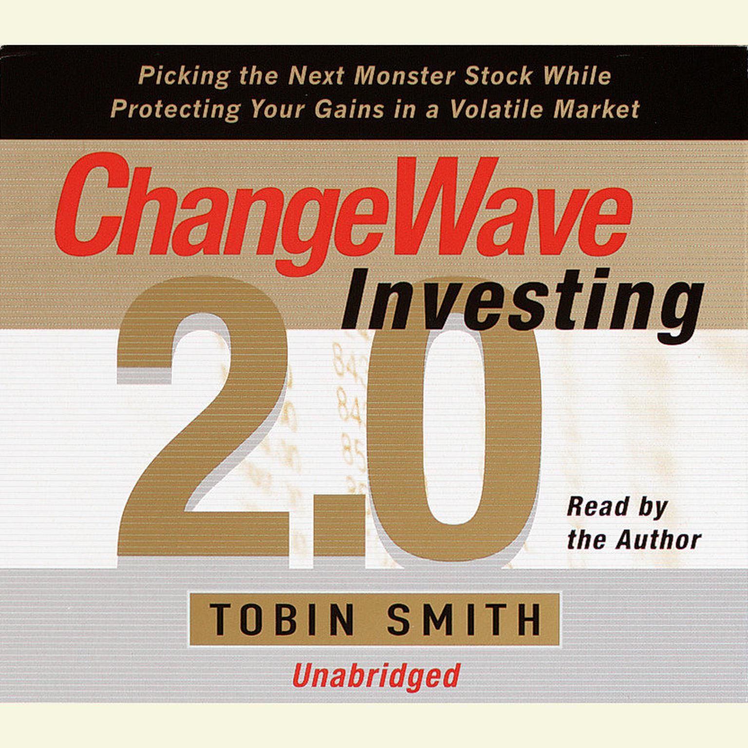 Printable ChangeWave Investing 2.0: Picking the Next Monster Stocks While Protecting Your Gains in a Volatile Market Audiobook Cover Art