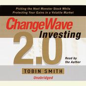 ChangeWave Investing 2.0: Picking the Next Monster Stocks While Protecting Your Gains in a Volatile Market Audiobook, by Tobin Smith