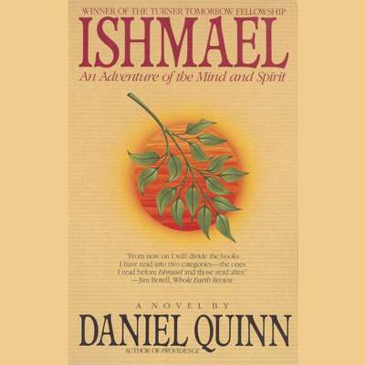 Ishmael: An Adventure of the Mind and Spirit Audiobook, by Daniel Quinn