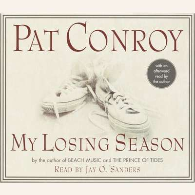 My Losing Season Audiobook, by Pat Conroy