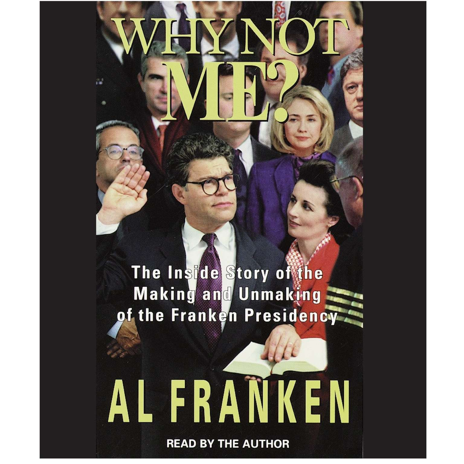 Printable Why Not Me?: The Inside Story of the Making and Unmaking of the Franken Presidency Audiobook Cover Art