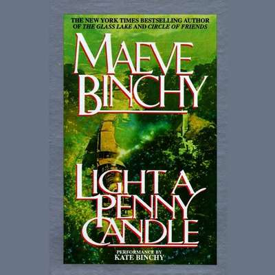 Light a Penny Candle (Abridged) Audiobook, by Maeve Binchy