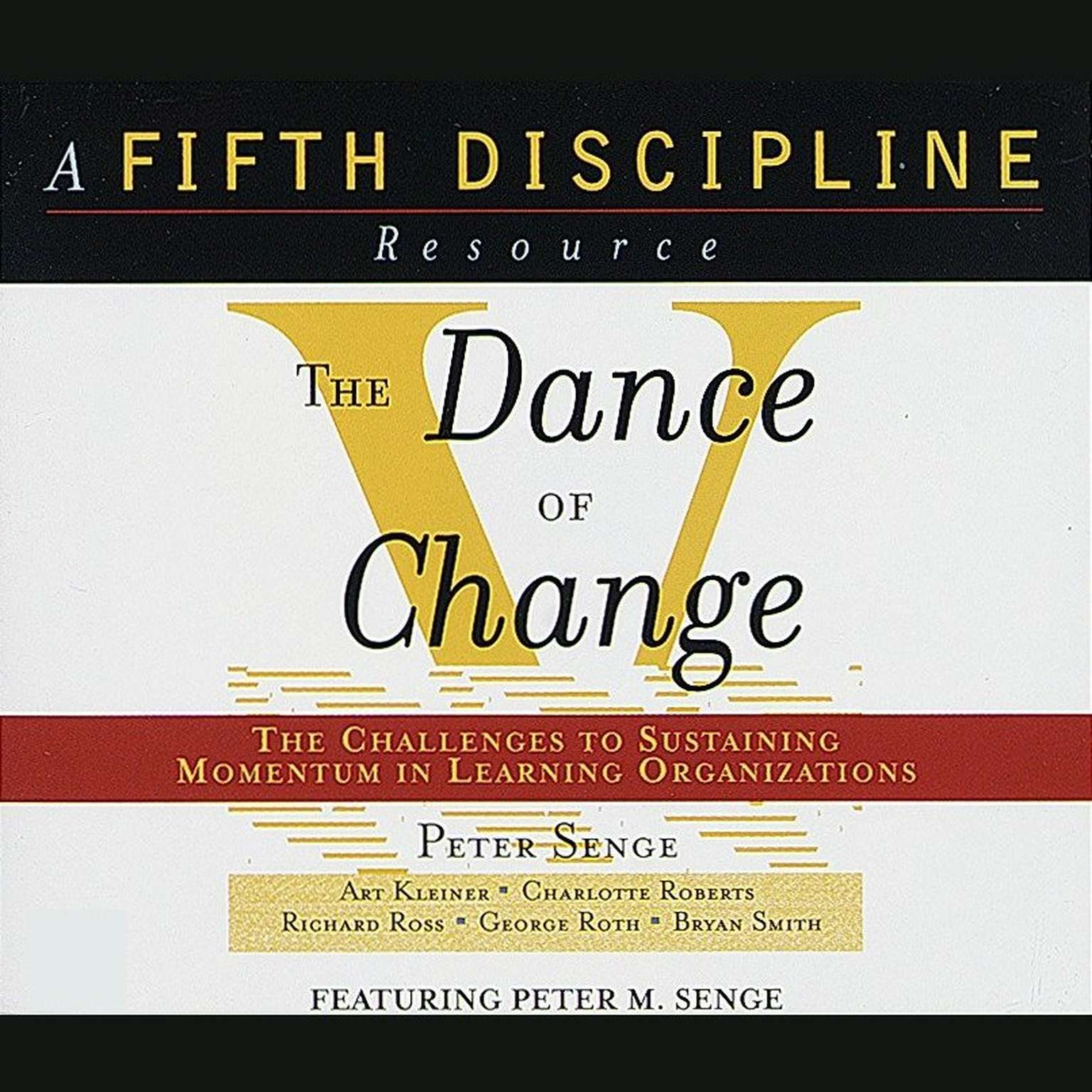 Printable The Dance of Change: The Challenges of Sustaining Momentum in Learning Organizations Audiobook Cover Art