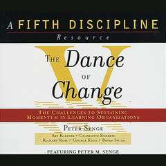 The Dance of Change: The Challenges of Sustaining Momentum in Learning Organizations Audiobook, by Peter M. Senge
