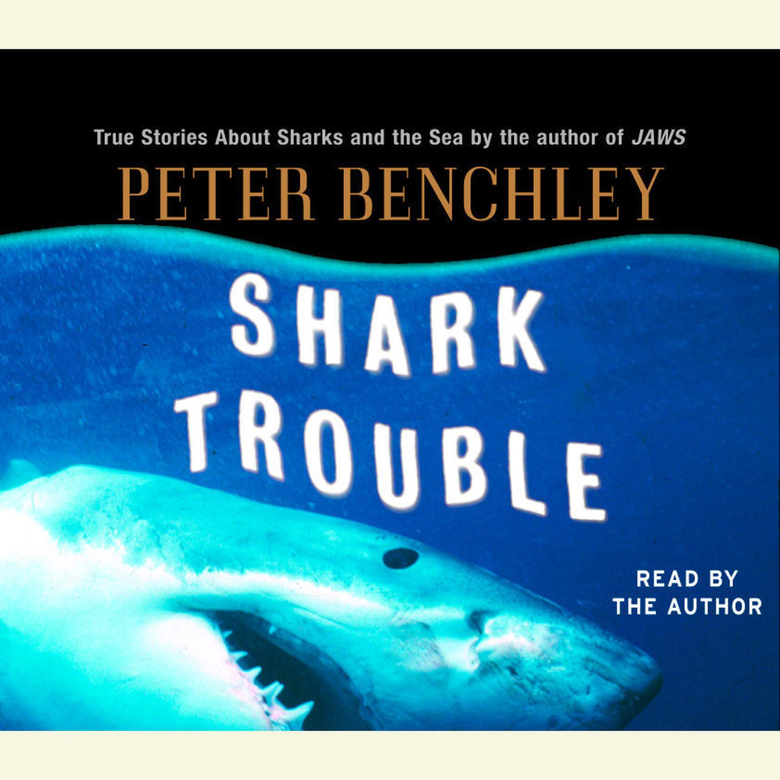 Printable Shark Trouble: True Stories About Sharks and the Sea by the Author of Jaws Audiobook Cover Art
