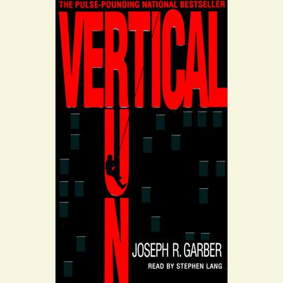 Vertical Run: A Novel Audiobook, by Joseph Garber
