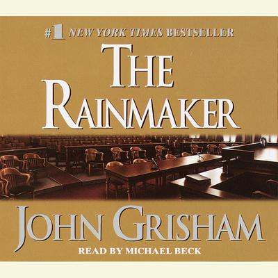The Rainmaker: A Novel Audiobook, by John Grisham