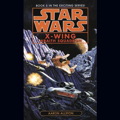 Star Wars: X-Wing: Wraith Squadron: Book 5 Audiobook, by Aaron Allston