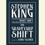 The Graveyard Shift: Stories from Night Shift, by Stephen King