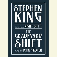 Graveyard Shift: and Other Stories from Night Shift Audiobook, by Stephen King