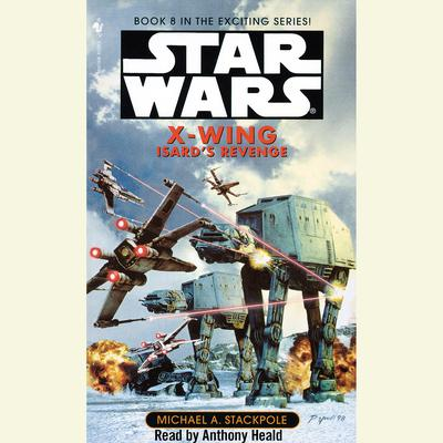 Star Wars: X-Wing: Isards Revenge: Book 8 Audiobook, by Michael A. Stackpole
