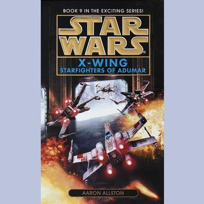 Star Wars: X-Wing: Starfighters of Adumar: Book 9 Audiobook, by Aaron Allston
