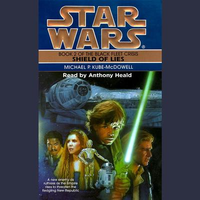 Star Wars: The Black Fleet Crisis: Shield of Lies: Book 2 Audiobook, by Michael P. Kube-Mcdowell