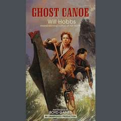 Ghost Canoe Audiobook, by Will Hobbs