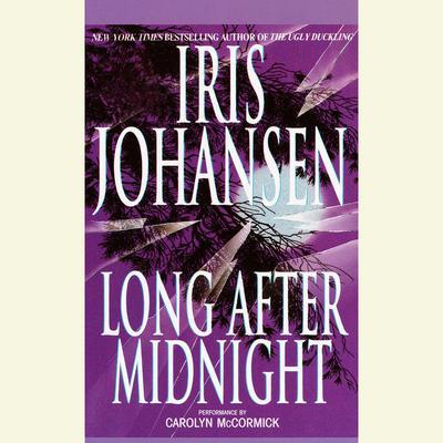 Long After Midnight Audiobook, by Iris Johansen