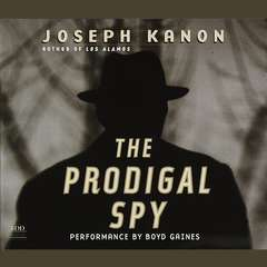 The Prodigal Spy: A Novel Audiobook, by Joseph Kanon