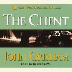 The Client: A Novel Audiobook, by John Grisham