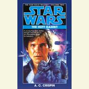 Star Wars: The Han Solo Trilogy: The Hutt Gambit: Volume 2 Audiobook, by A. C. Crispin