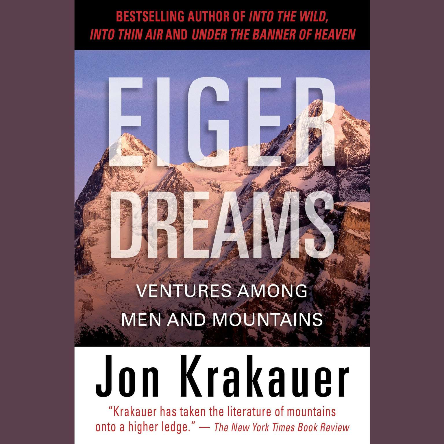 Printable Eiger Dreams: Ventures Among Men and Mountains Audiobook Cover Art