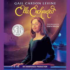 Ella Enchanted Audiobook, by Gail Carson Levine