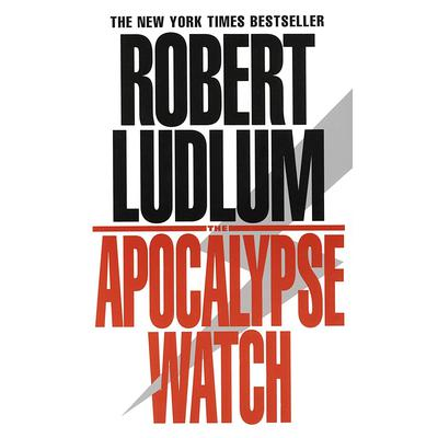 The Apocalypse Watch (Abridged): A Novel Audiobook, by Robert Ludlum