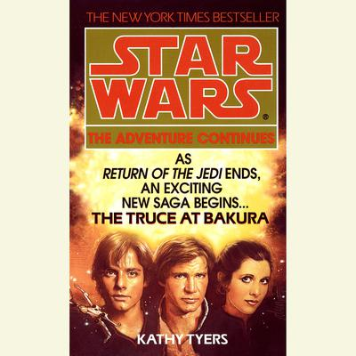 The Truce at Bakura: Star Wars Audiobook, by Kathy Tyers