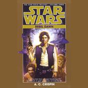 Star Wars: The Han Solo Trilogy: Rebel Dawn: Volume 3 Audiobook, by A. C. Crispin