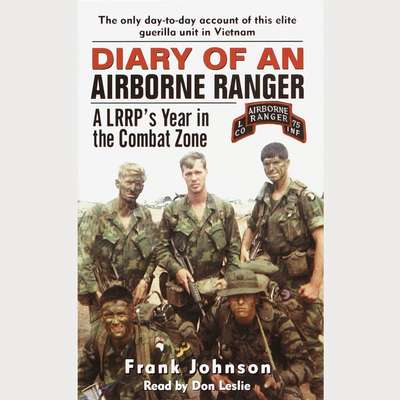 Diary of an Airborne Ranger (Abridged): A LRRPs Year in the Combat Zone Audiobook, by Frank Johnson