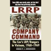 LRRP Company Command: The Cavs LRP / Rangers in Vietnam, 1968 - 1969, by Kregg P. Jorgenson