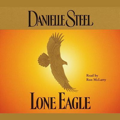 Lone Eagle Audiobook, by Danielle Steel
