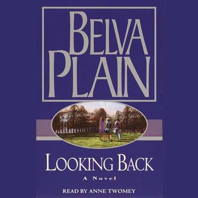 Looking Back (Abridged) Audiobook, by Belva Plain