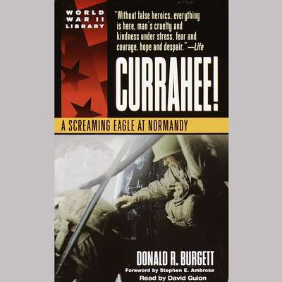 Currahee!: A Screaming Eagle at Normandy Audiobook, by Donald R. Burgett