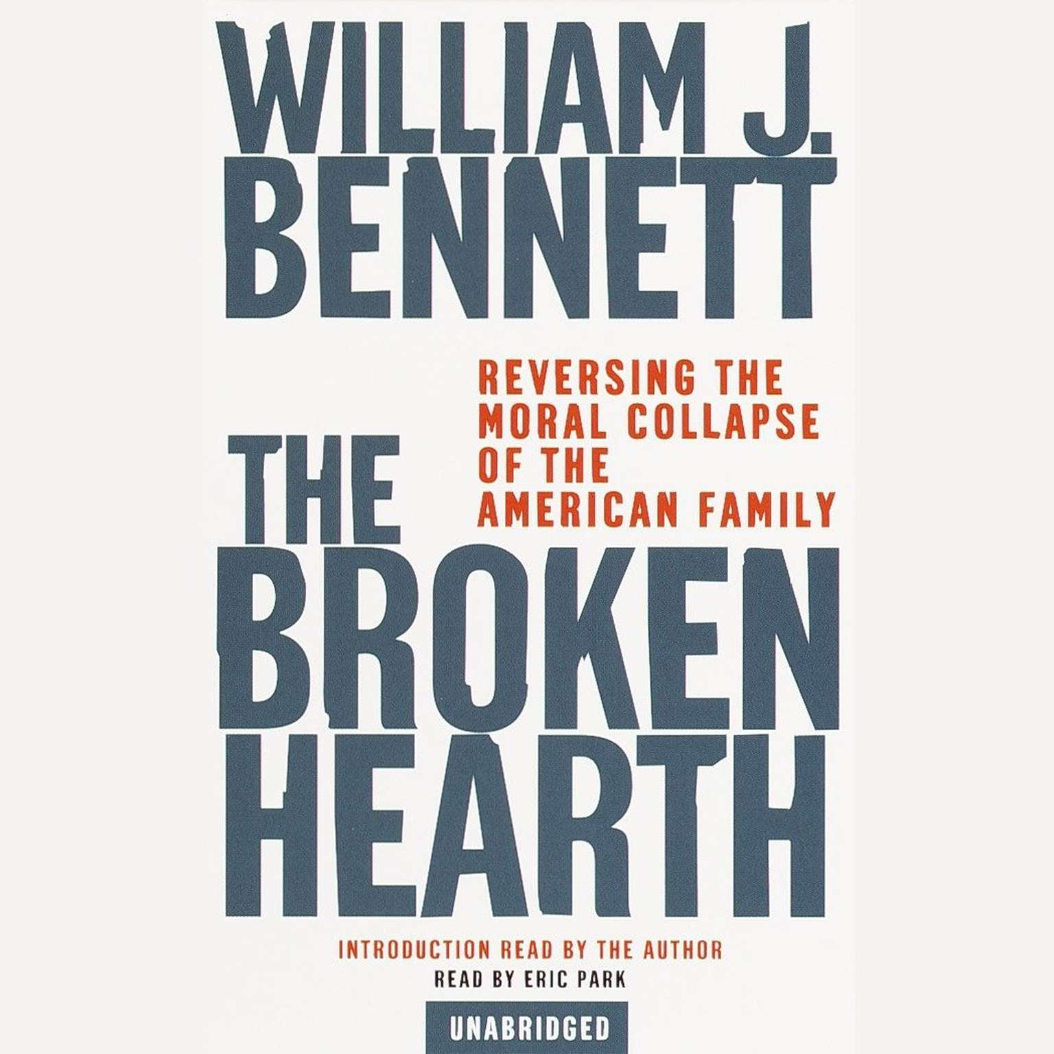 Printable The Broken Hearth: Reversing the Moral Collapse of the American Family Audiobook Cover Art