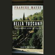 Bella Tuscany Audiobook, by Frances Mayes