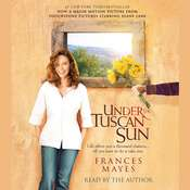 Under the Tuscan Sun Audiobook, by Frances Mayes
