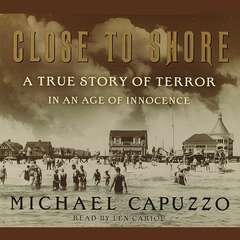 Close to Shore: The Terrifying Shark Attacks of 1916 Audiobook, by Michael Capuzzo
