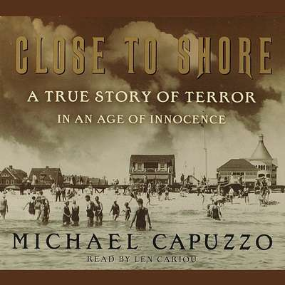 Close to Shore (Abridged): The Terrifying Shark Attacks of 1916 Audiobook, by Michael Capuzzo