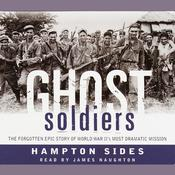 Ghost Soldiers: The Forgotten Epic Story of World War II's Most Dramatic Mission Audiobook, by Hampton Sides