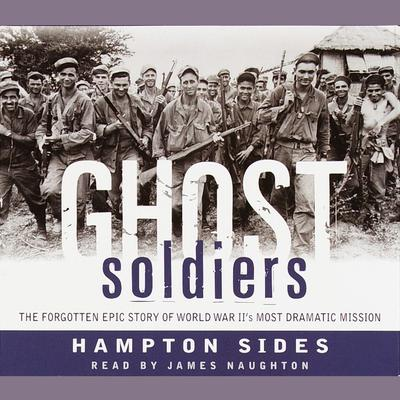 Ghost Soldiers: The Epic Account of World War IIs Greatest Rescue Mission Audiobook, by