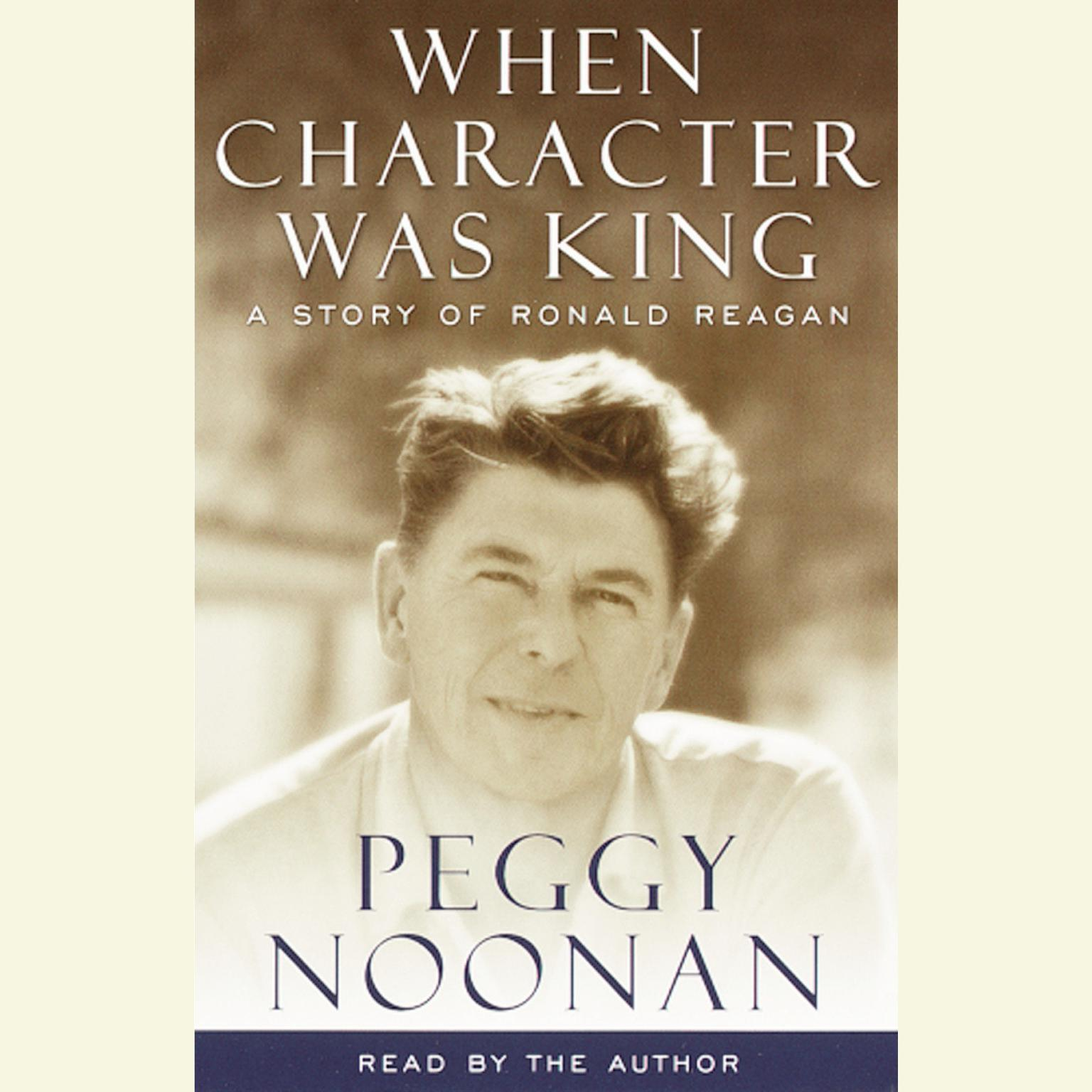 Printable When Character Was King: A story of Ronald Reagan Audiobook Cover Art