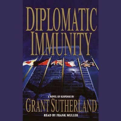 Diplomatic Immunity Audiobook, by Grant Sutherland