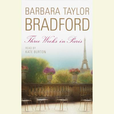 Three Weeks in Paris: A Novel Audiobook, by Barbara Taylor Bradford