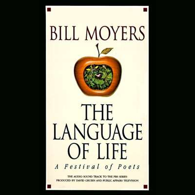 The Language of Life: A Festival of Poets Audiobook, by Bill Moyers