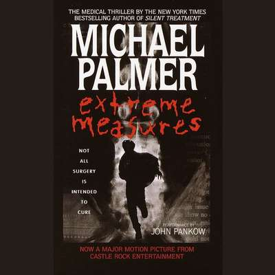 Extreme Measures (Abridged) Audiobook, by Michael Palmer