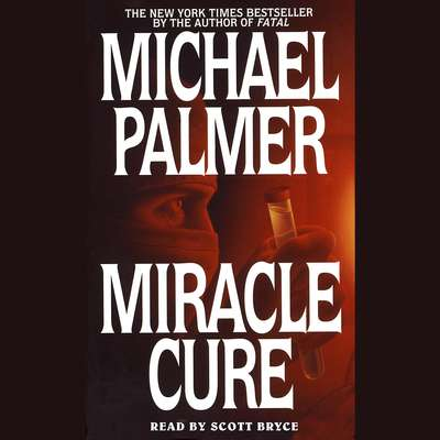 Miracle Cure (Abridged) Audiobook, by Michael Palmer