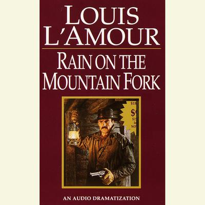Rain on a Mountain Fork Audiobook, by Louis L'Amour