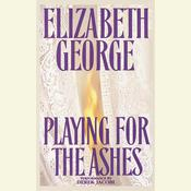 Playing for the Ashes Audiobook, by Elizabeth George