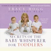 Secrets of the Baby Whisperer for Toddlers, by Tracy Hogg